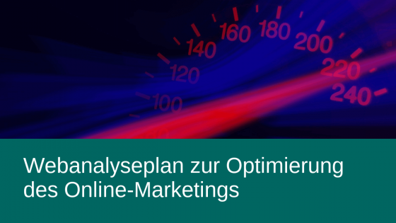 Webanalyseplan zur Optimierung des Online-Marketings
