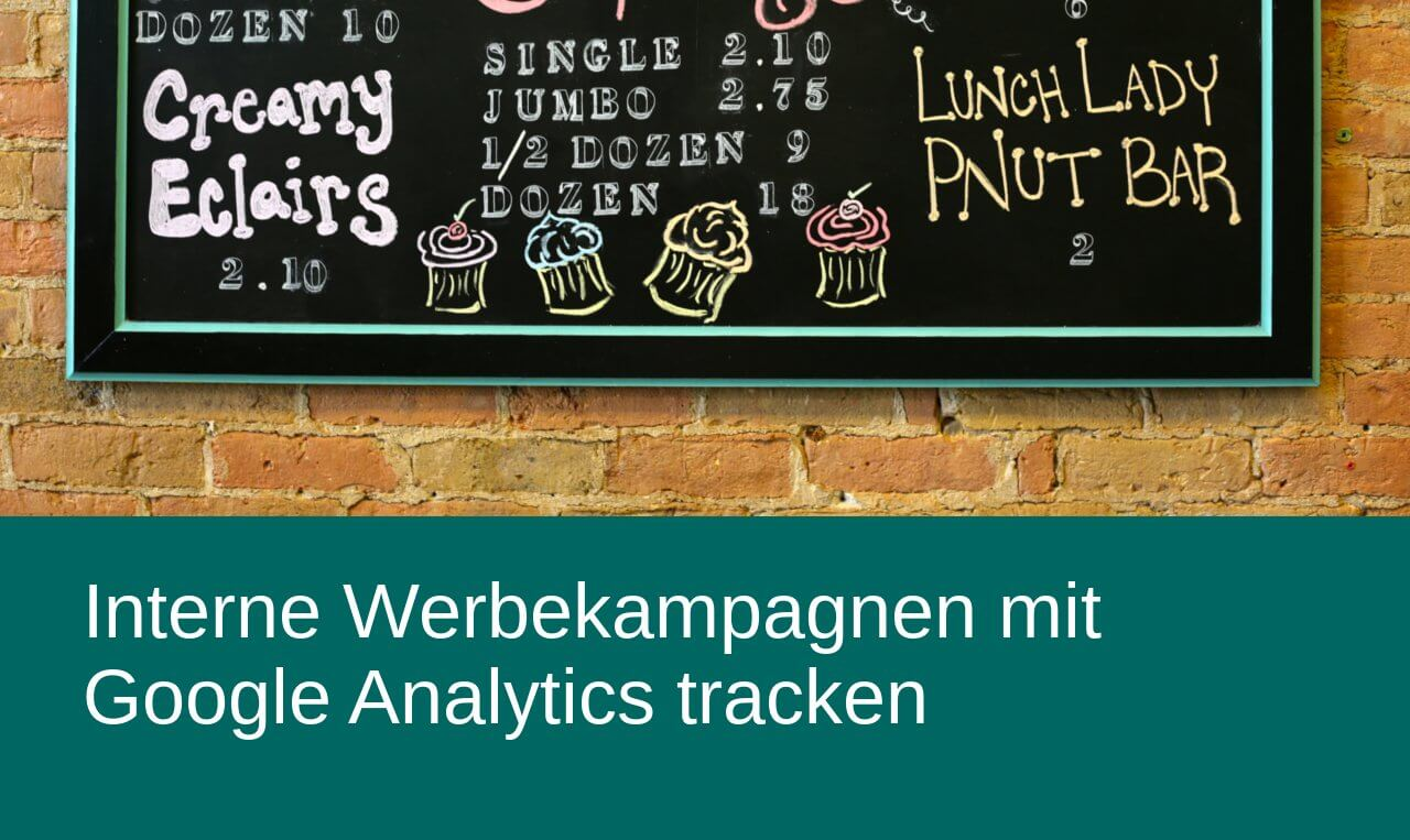 Interne Werbekampagnen mit Google Analytics tracken