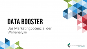 Data Booster. Das Marketingpotenzial der Webanalyse.