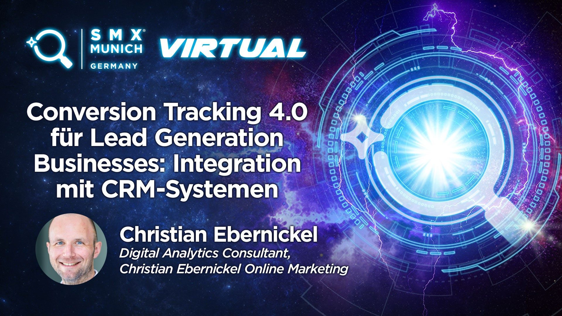 Conversion Tracking 4.0 für Lead Generation Business: Integration mit CRM-Systemen. Christian Ebernickel, SMX 2020